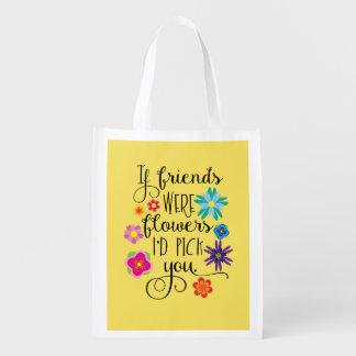 Sacola Ecológica Se os amigos eram flores eu escolhê-lo-ia