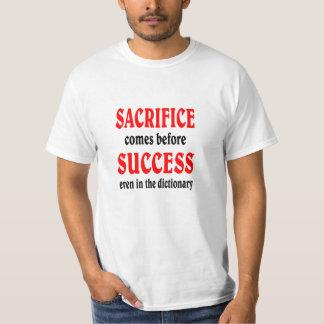 Sacrifício antes do SUCESSO Camiseta