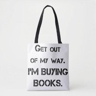 Saia de minha maneira, mim estão comprando livros! bolsas tote