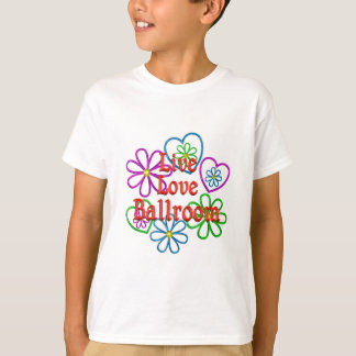 Salão de baile vivo do amor camiseta
