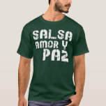 Salsa Amor y Paz T-shirts
