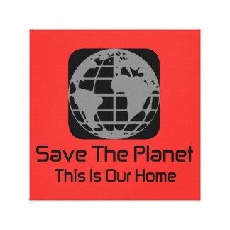 """""""Salvar o planeta, este é nossas """" canvas Home"""