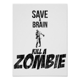 Salvar um matar do cérebro um zombi pôster