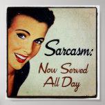 Sarcasmo; Servido agora o dia inteiro Poster