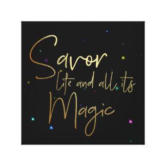 Savor a vida e o todo seu mágico…. canvas 12x12