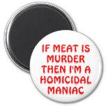 Se a carne é assassinato que eu sou um Maniac homi Ima