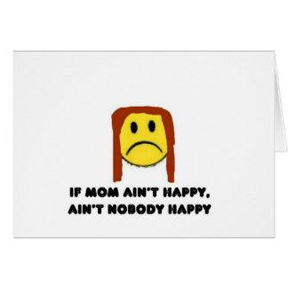 Se a mamã não está feliz cartão