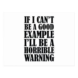 Se eu não posso ser um bom exemplo eu serei um Wa Cartão Postal
