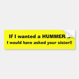 Se eu quis HUMMER…, eu perguntar-lhe-ia… Adesivo Para Carro