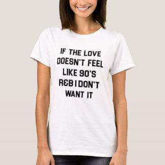 se o amor não sente como 90s a camisa do r&b t