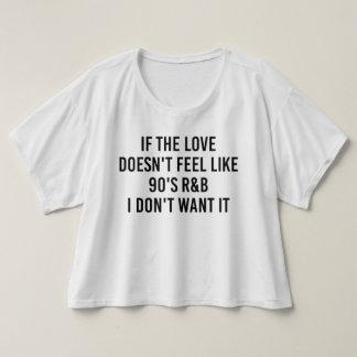 Se o amor não sente como a camisa dos anos 90 R&B