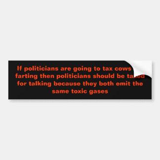 Se os políticos estão indo taxar vacas para o fart adesivo para carro