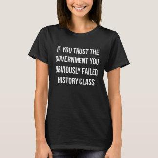Se você confia o governo você falhou o Cla da Camiseta
