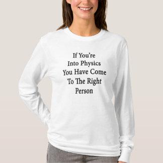 Se você é na física você veio à direita camiseta