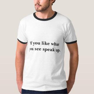 Se você gosta do que você vê camisetas