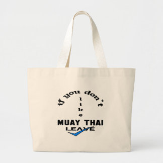 Se você não gosta de tailandês de Muay saa Sacola Tote Jumbo