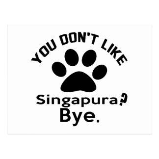 Se você não gosta do gato de Singapura? Adeus Cartão Postal