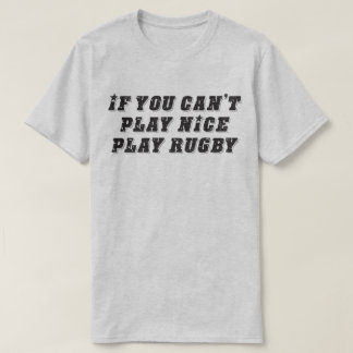 Se você não pode jogar agradável jogue o rugby camiseta