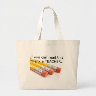 Se você pode ler este, agradeça a um professor bolsas de lona