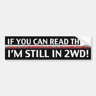 Se você pode ler este, eu estou ainda em 2WD! Adesivo Para Carro
