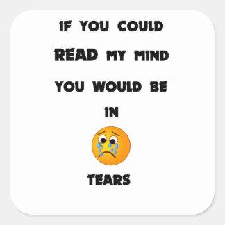 se você poderia ler minha mente você estaria em adesivo quadrado