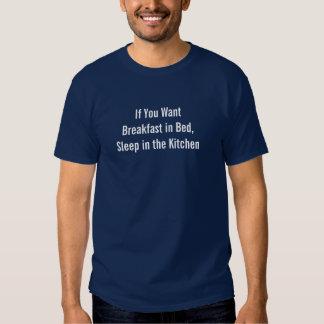 Se você quer o pequeno almoço na camisa da cama tshirts