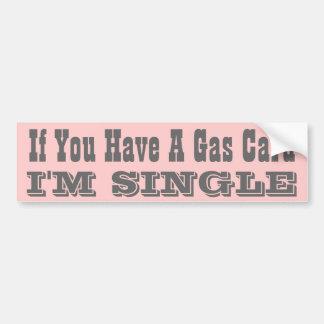 Se você tem um cartão do gás… Eu sou único Adesivo Para Carro