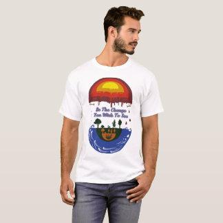 Seja a mudança que você deseja ver camiseta