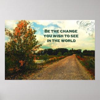Seja a mudança que você deseja ver no mundo posteres