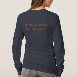 Seja agradável às enfermeiras camiseta