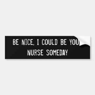 Seja agradável, mim poderia ser sua enfermeira um  adesivo para carro