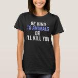 Seja amável ao t-shirt dos animais camiseta