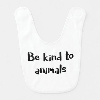 """""""Seja amável babador do bebê aos animais"""""""