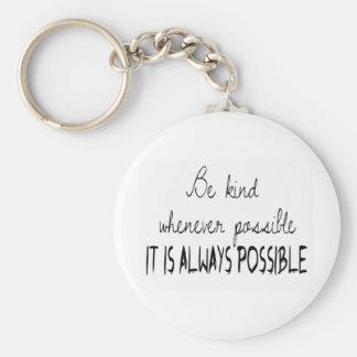 Seja amável sempre que possível chaveiros