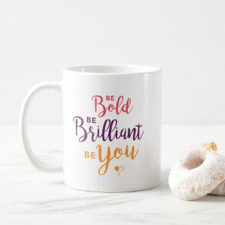 Seja caneca de café corajosa