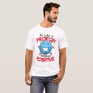 Seja como PROTON Camiseta