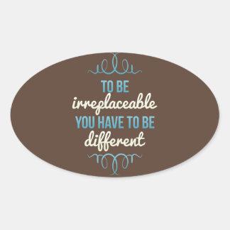 Seja insubstituível seja diferente adesivo oval