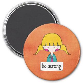 seja - menina com uma mensagem - ímã forte ímã redondo 7.62cm