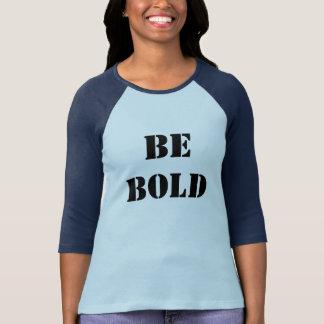 SEJA o Bella das mulheres CORAJOSAS 3/4 de t-shirt