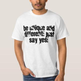 seja original e diferente! apenas diga sim! camiseta
