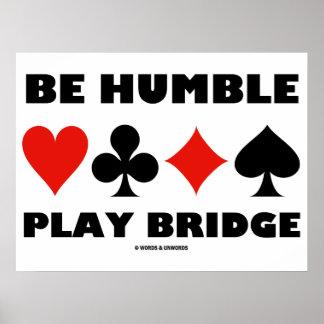 Seja ponte humilde do jogo (quatro ternos do cartã poster