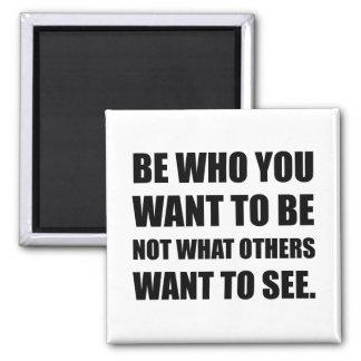Seja quem você quer ser ímã quadrado
