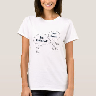 Seja racional obtêm o presente engraçado real dos camiseta
