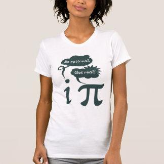 seja racional! obtenha real! t-shirts