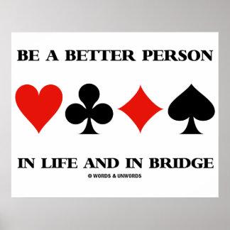 Seja uma pessoa melhor na vida e na ponte poster
