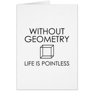 Sem geometria a vida é injustificada cartão comemorativo