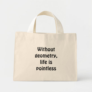 Sem geometria, a vida é injustificada sacola tote mini