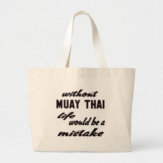 Sem Muay a vida tailandesa seria um erro Sacola Tote Jumbo