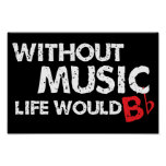 Sem música, a vida b liso! pôsteres