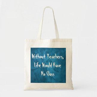 Sem professores, a vida não teria nenhuma classe bolsas para compras